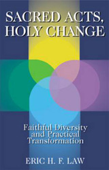 Sacred Acts, Holy Change by Rev. Dr. Eric Law