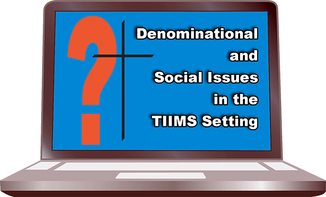 Denominational and Social Issues in the TIIMS Setting